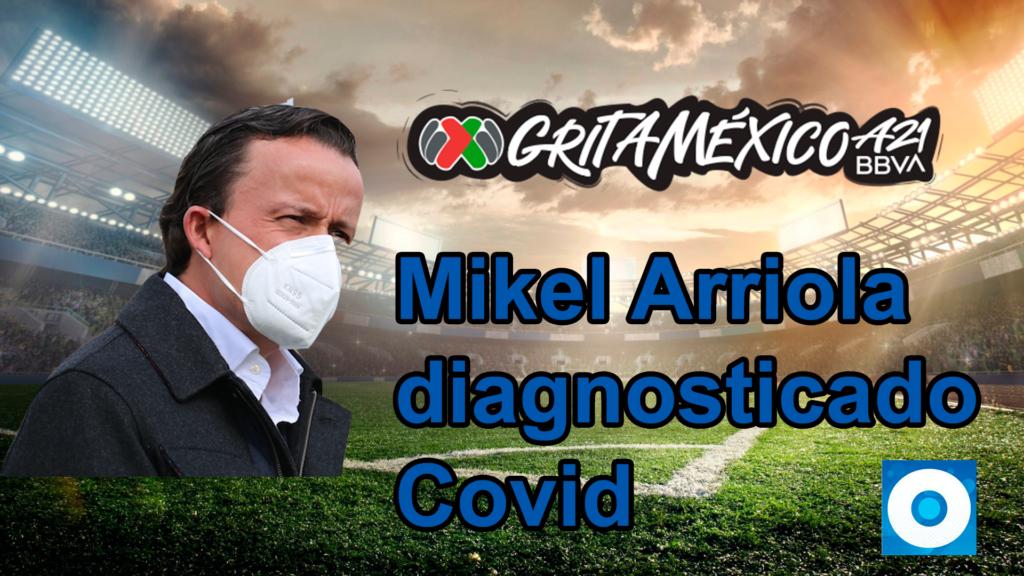 Mikel Arriola COVID Liga MX